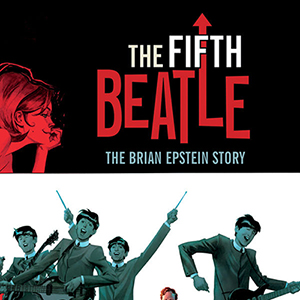 <i>The Fifth Beatle: The Brian Epstein Story</i> by Vivek J. Tiwary, Andrew Robinson, & Kyle Baker