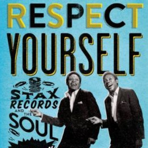 <i>Respect Yourself: Stax Records and the Soul Explosion</i> by Robert Gordon