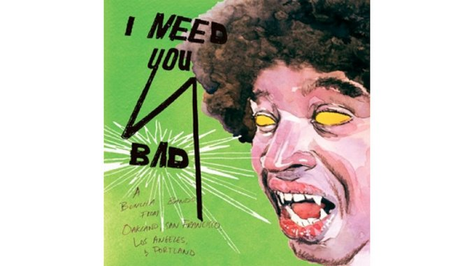 Various Artists: <i>I Need You Bad</i>