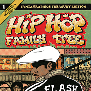 <i>Hip Hop Family Tree</i> by Ed Piskor