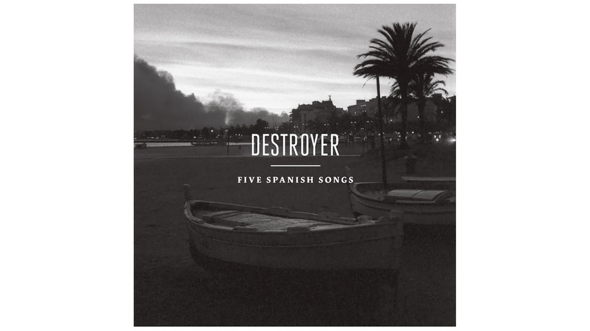 Destroyer: <i>Five Spanish Songs</i> EP