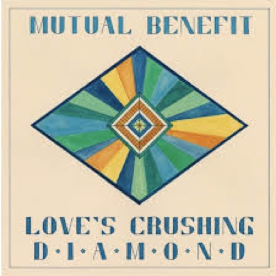 Mutual Benefit: <i>Love's Crushing Diamond</i>
