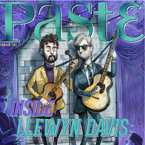 Check Out Issue #121 of PASTE.COM Featuring <i>Inside Llewyn Davis</i>