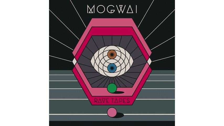 Mogwai: <i>Rave Tapes</i>