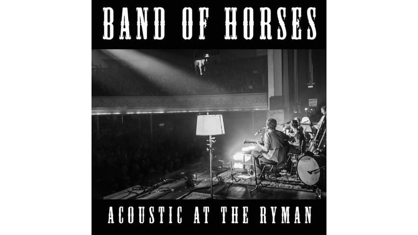Band of Horses: <i>Acoustic at the Ryman</i>