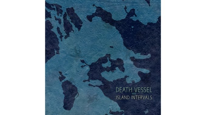 Death Vessel: <i>Island Intervals</i>
