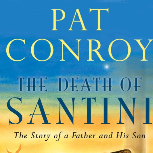 <i>The Death of Santini</i> by Pat Conroy