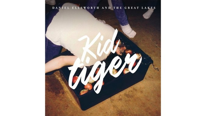 Daniel Ellsworth & The Great Lakes: <i>Kid Tiger</i>