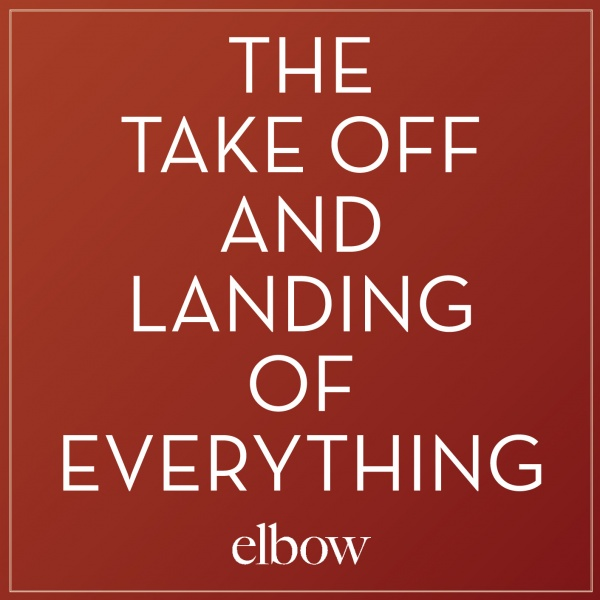 Elbow: <i>The Take Off and Landing of Everything</i> Review