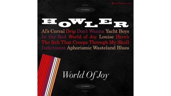 Howler: <i>World of Joy</i>