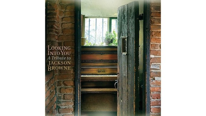 Various Artists: <i>Looking Into You: A Tribute to Jackson Browne</i>