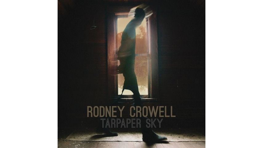 Rodney Crowell: <i>Tarpaper Sky</i> Review