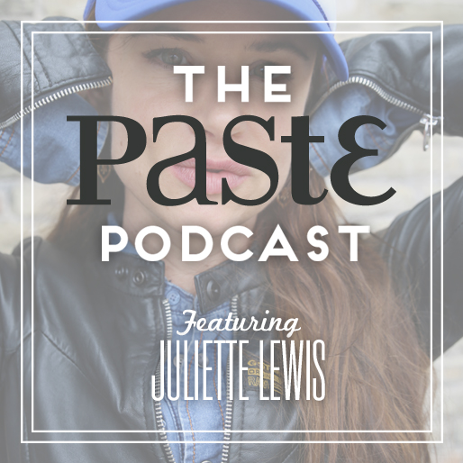 The Paste Podcast - Episode 5 with Juliette Lewis