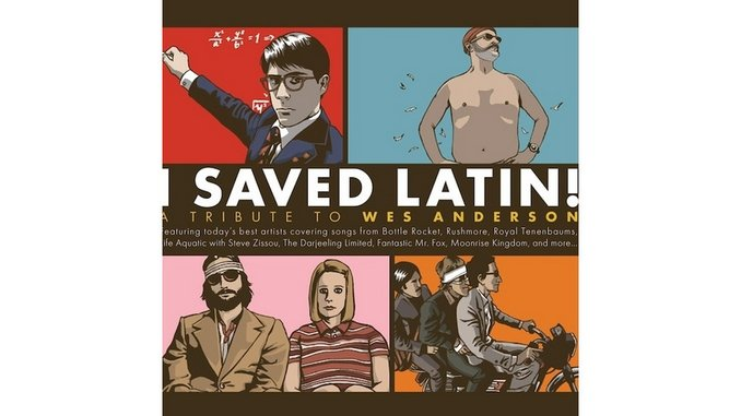 Various Artists: <i>I Saved Latin!: A Tribute to Wes Anderson</i>