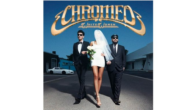 Chromeo: <i>White Women</i> Review
