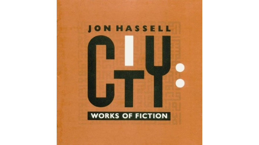 Jon Hassell: <i>City: Works of Fiction</i> Reissue Review