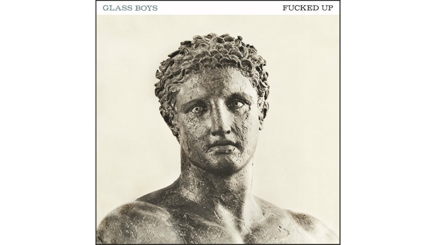Fucked Up: <i>Glass Boys</i> Review
