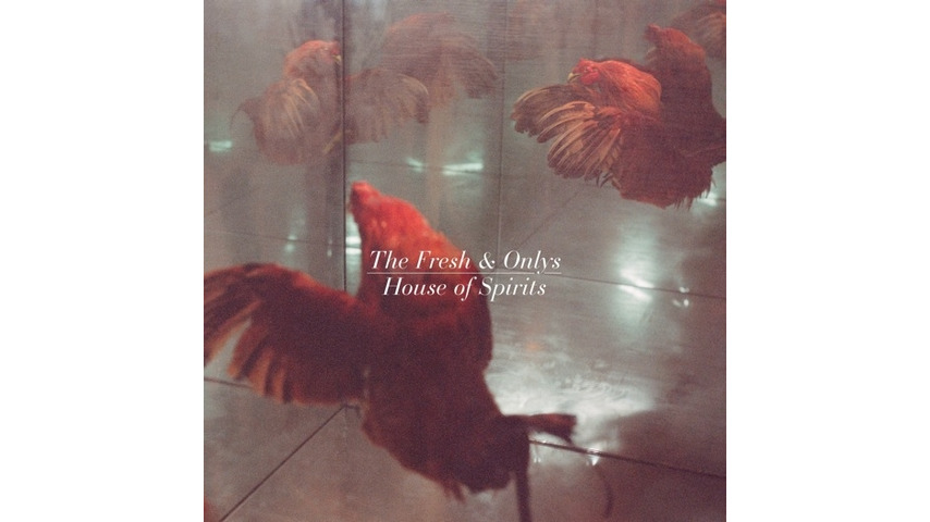 The Fresh & Onlys: <i>House of Spirits</i> Review