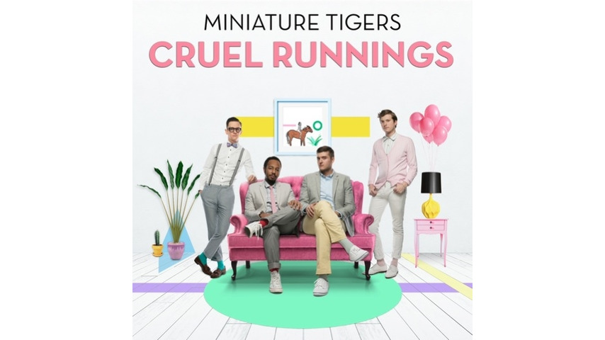 Miniature Tigers: <i>Cruel Runnings</i>
