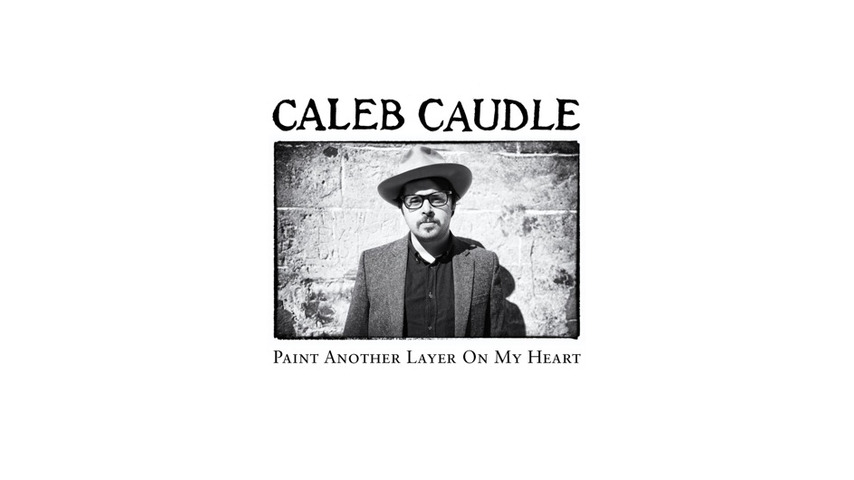 Caleb Caudle: <i>Paint Another Layer on My Heart</i> Review