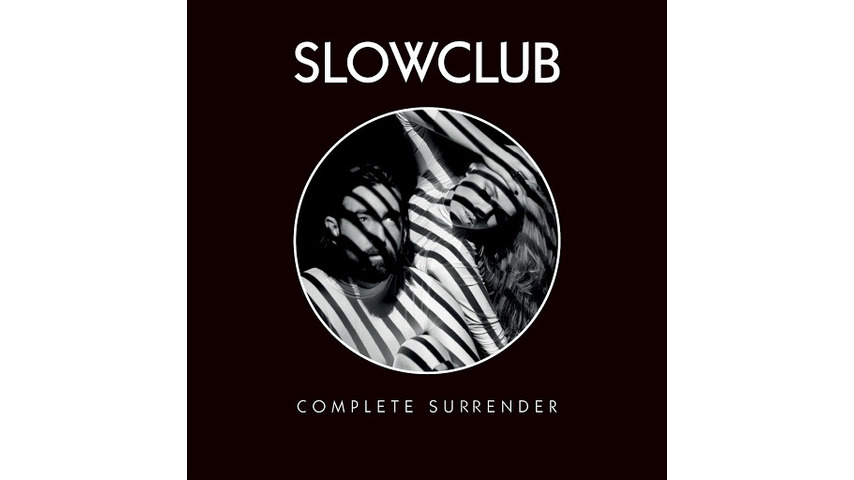 Slow Club: <i>Complete Surrender</i> Review