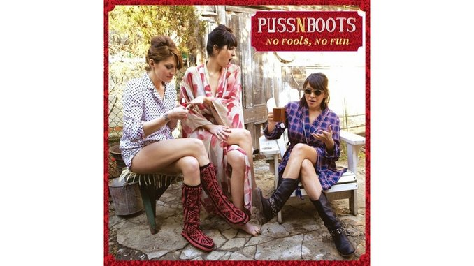 Puss N Boots: <i>No Fools, No Fun</i> Review