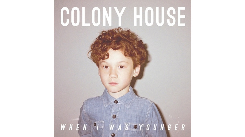 Colony House: <i>When I Was Younger</i> Review