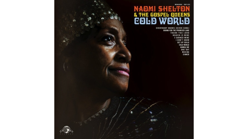 Naomi Shelton & The Gospel Queens: <i>Cold World</i> Review