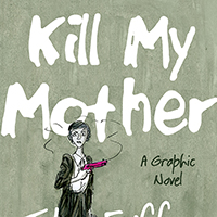 <i>Kill My Mother</i> by Jules Feiffer Review