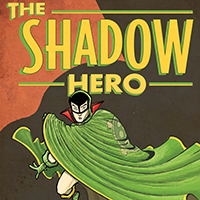 <i>The Shadow Hero</i> by Gene Luen Yang and Sonny Liew Review