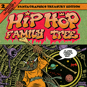 Ed Piskor Climbs Higher Up the <i>Hip Hop Family Tree</i>