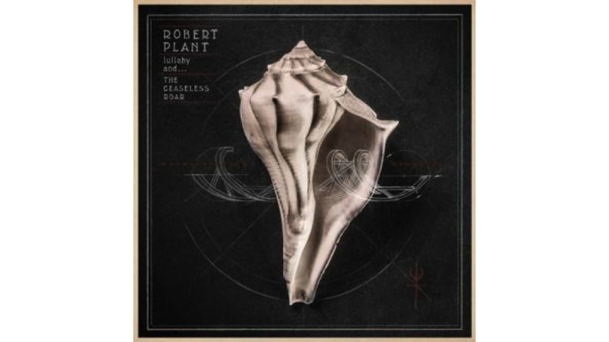 Robert Plant: <i>lullaby and...The Ceaseless Roar</i> Review