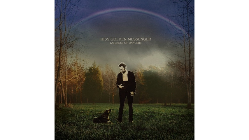 Hiss Golden Messenger: <i>Lateness of Dancers</i> Review