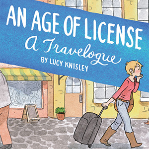 <i>An Age of License</i> by Lucy Knisley Review