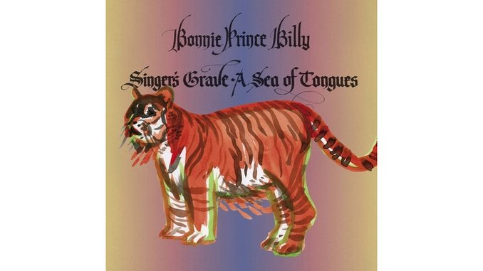 """Bonnie """"Prince"""" Billy: <i>Singer's Grave a Sea of Tongues</i> Review"""