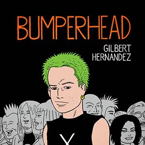 <i>Bumperhead</i> by Gilbert Hernandez Review