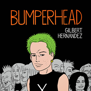 <i>Bumperhead</i> by Gilbert Hernandez Review