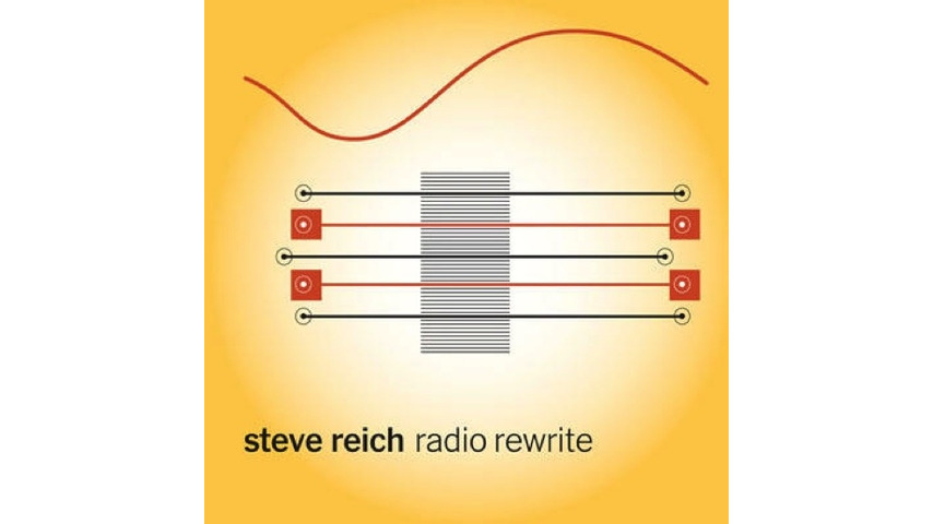 Steve Reich: <i>Radio Rewrite</i> Review