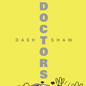 <i>Doctors</i> by Dash Shaw Review