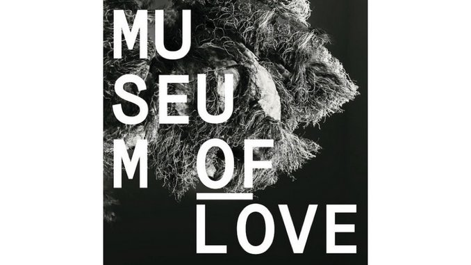 Museum of Love: <i>Museum of Love</i> Review