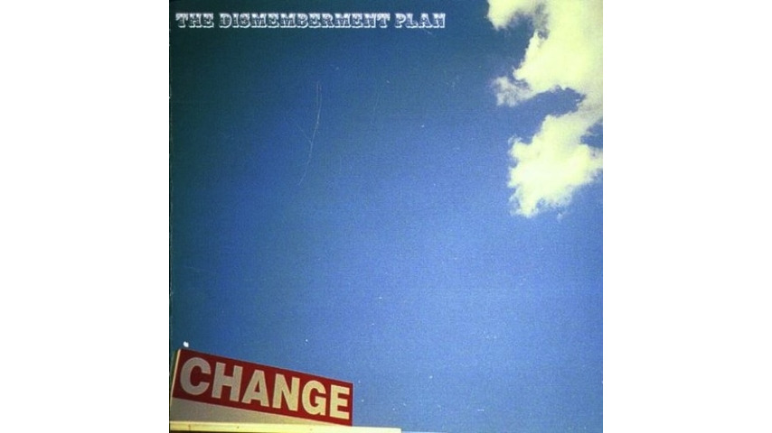 The Dismemberment Plan: <i>Change</i> Reissue