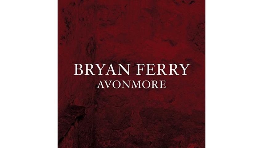 Bryan Ferry: <i>Avonmore</i> Review