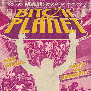 Kelly Sue DeConnick Explores Gender Dyanmics and Defiance on <i> Bitch Planet</i>