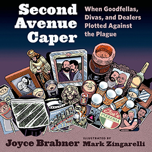 Second Avenue Caper: <i>When Goodfellas, Divas, and Dealers Plotted Against the Plague</i> Review