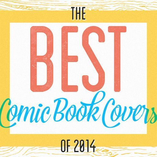 The 50 Best Comic Book Covers of 2014