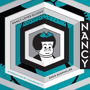 <i>Nancy Loves Sluggo: Complete Dailies 1949-1951</i> by Ernie Bushmiller