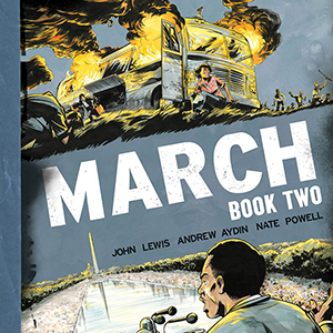 <i>March: Book Two</i> by John Lewis, Andrew Aydin & Nate Powell Review