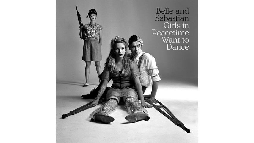 Belle & Sebastian: <i>Girls in Peacetime Want to Dance</i> Review