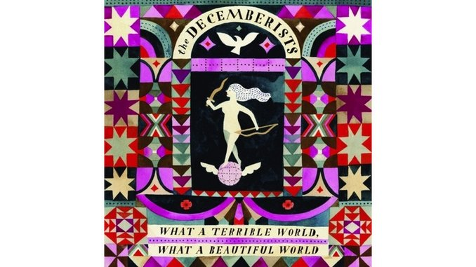 The Decemberists: <i>What a Terrible World, What a Beautiful World</i> Review