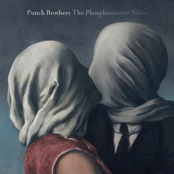 Punch Brothers: <i>The Phosphorescent Blues</i> Review